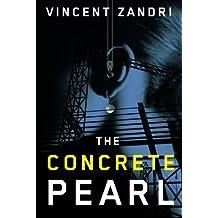 The Concrete Pearl by Vincent Zandri (2012-09-04)