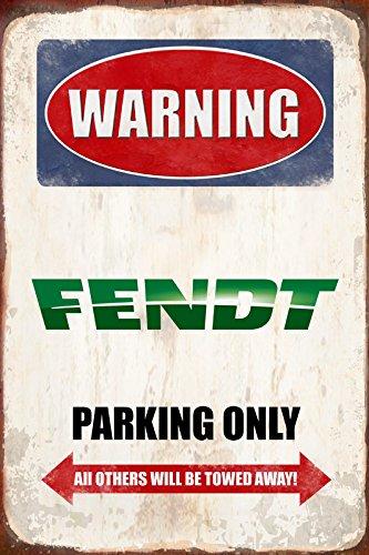 Schatzmix Warning Fendt Parking only blechschild