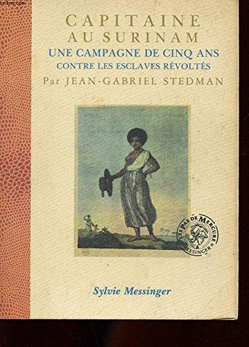 Capitaine au Surinam : Une campagne de cinq ans contre les esclaves rvolts