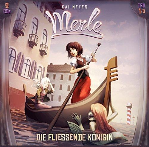 Merle Trilogie (1) Die fließende Königin (Kai Meyer) Holysoft 2016