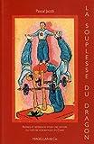 La souplesse du dragon - Repères et références pour une histoire du théâtre acrobatique en Chine