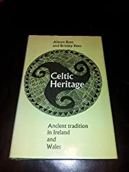 Celtic Heritage: Ancient Tradition in Ireland & Wales