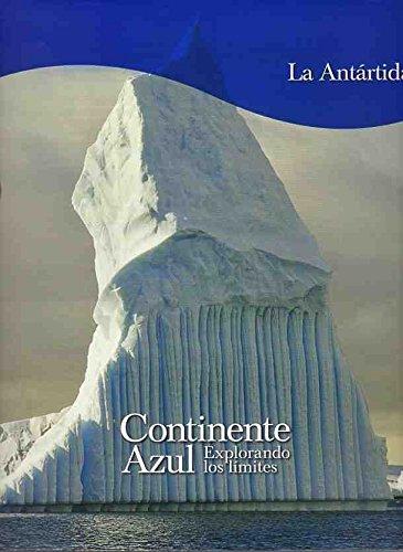 Continente azul: La Antártida: Vol.7 por VVAA