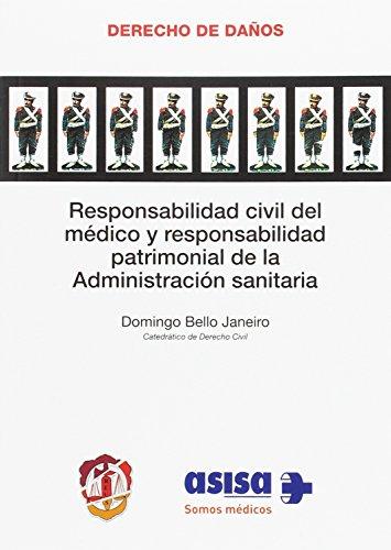Responsabilidad civil del médico y responsabilidad patrimonial de la Administración sanitaria (Derecho de Daños)