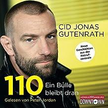 110 - Ein Bulle bleibt dran: Neue Geschichten aus der Notrufzentrale: 4 CDs