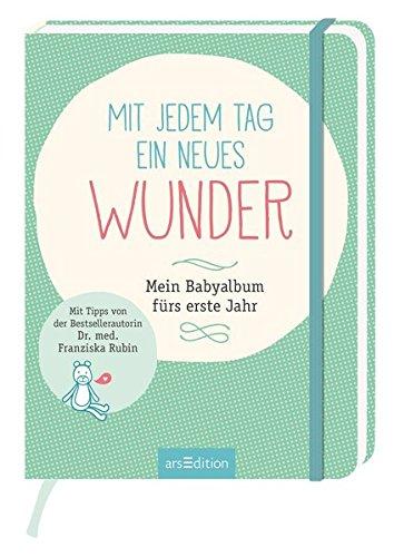 Buchseite und Rezensionen zu 'Mit jedem Tag ein neues Wunder!: Mein Babyalbum fürs erste Jahr' von Franziska Rubin