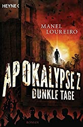 Apokalypse Z - Dunkle Tage: Roman