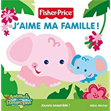 J'Aime Ma Famille! (Fisher Price: Animals of the Rainforest)