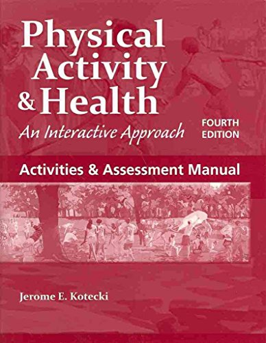 [(Activities & Assessment Manual to Accompany Physical Activity & Health)] [By (author) Jerome E. Kotecki] published on (April, 2013)