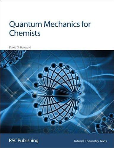 Quantum Mechanics for Chemists: RSC (Tutorial Chemistry Texts) by David O Hayward (2002-11-25)