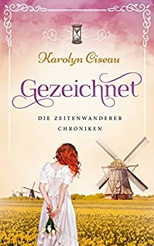Gezeichnet - Die Zeitenwanderer-Chroniken (German Edition) by [Ciseau, Karolyn]