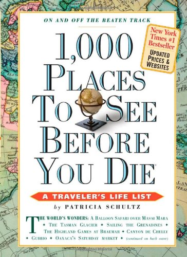 1,000 Places to See Before You Die (1,000 Before You Die)