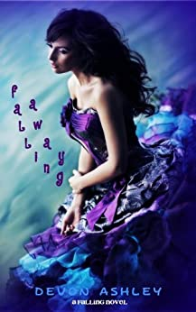 Falling Away (Falling #2) (English Edition) di [Ashley, Devon]