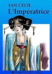 L'Impératrice: Roman chinois (1660-1680) traduit par Ian Cecil