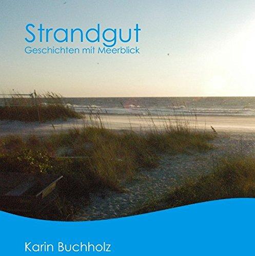 Strandgut: Geschichten mit Meerblick