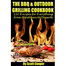 The BBQ & Outdoor Grilling Cookbook:  110 Recipes for Everything from Appetizers to Desserts (English Edition)