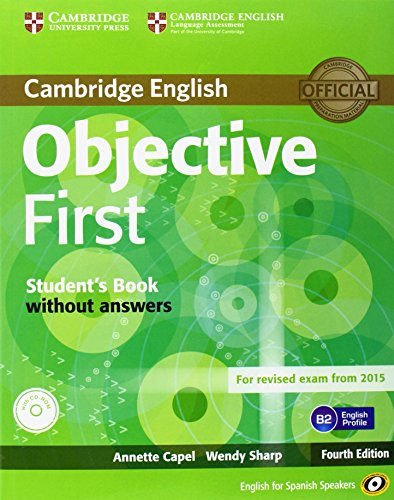 Objective First for Spanish Speakers Student's Book without Answers with CD-ROM with 100 Writing Tips 4th Edition por Annette Capel