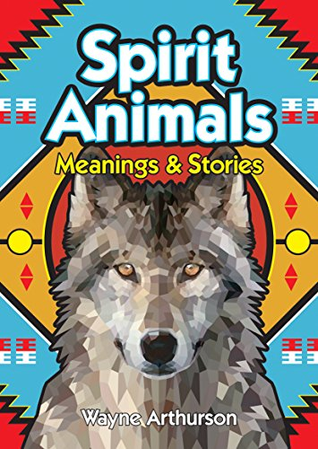 Spirit Animals: Meanings & Stories
