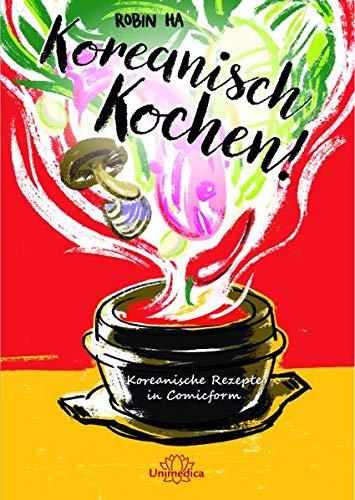 Koreanisch Kochen!: Koreanische Rezepte in Comicform par Robin Ha