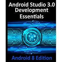 Android Studio 3.0 Development Essentials: Android 8 Edition