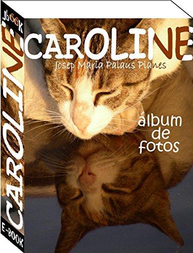 Caroline [esp] (Spanish Edition) (Fotografie Bücher In Spanisch)