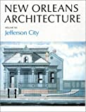 New Orleans Architecture Vol VII: Jefferson City by Friends Of The Cabildo (1989-05-31)