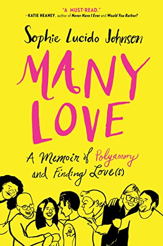 Many Love: A Memoir of Polyamory and Finding Love(s) por Sophie Lucido Johnson
