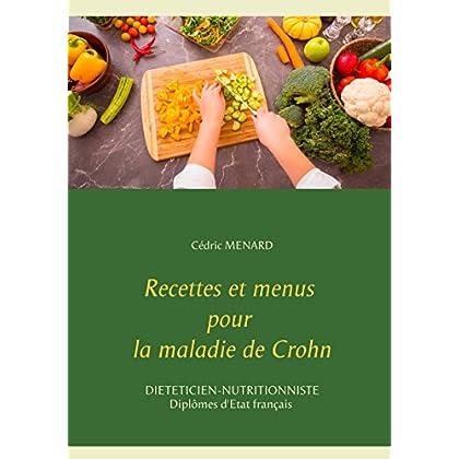 Recettes et menus pour la maladie de Crohn (Savoir quoi manger, tout simplement...)