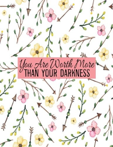 You Are Worth More Than Your Darkness: Journal Notebook Diary Journaling Quote Journal Size 8.5