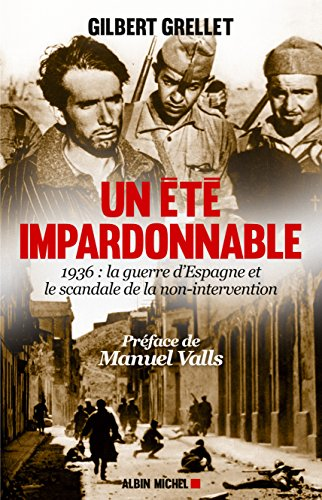 UN ETE IMPARDONNABLE- 1936:La guerre d'Espagne et le scandale de la non-intervention (A.M. SOCIETE)