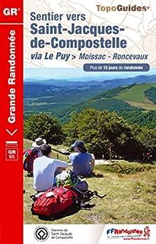 Sentier vers Saint-Jacques-de-Compostelle : Moissac-Roncevaux: Topo-guide de Grande Randonnée - Edition 2014 par [Fédération française de la randonnée pédestre]