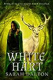 White Hart (White Hart series #1) (English Edition)
