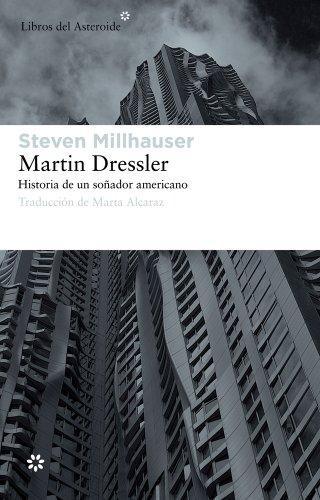 Martin Dressler: Historia De Un Soñador Americano