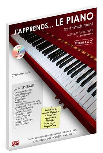 J'apprends... LE PIANO tout simplement Niveau 1&2 C. Astie + CD par Astie Christophe