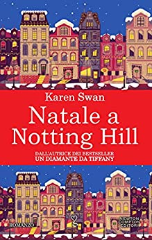 Natale a Notting Hill (eNewton Narrativa) di [Swan, Karen]