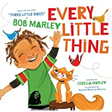 """Every Little Thing: Based on the song """"Three Little Birds"""" by Bob Marley"""