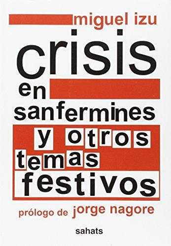 CRISIS EN SANFERMINES Y OTROS TEMAS FEST