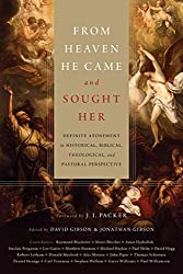 [(From Heaven He Came and Sought Her : Definite Atonement in Historical, Biblical, Theological, and Pastoral Perspective)] [Edited by David Gibson ] published on (November, 2013)