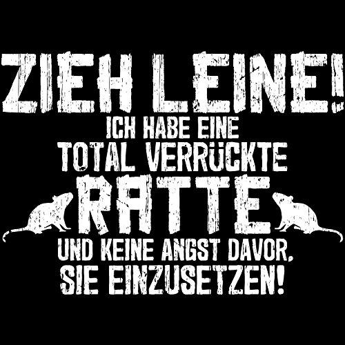 Fashionalarm Herren T-Shirt - Zieh Leine, ich habe eine verrückte Ratte | Fun Shirt mit lustigem Spruch für Ratten Liebhaber Nager Halter Züchter Schwarz