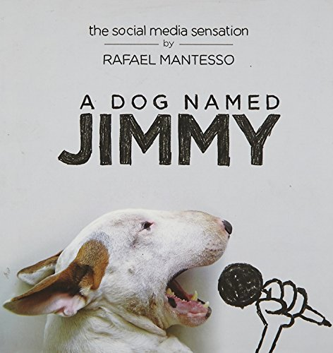 A Dog Named Jimmy : The Social Media Sensation