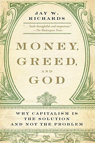 Money, Greed, and God por Jay W. Richards