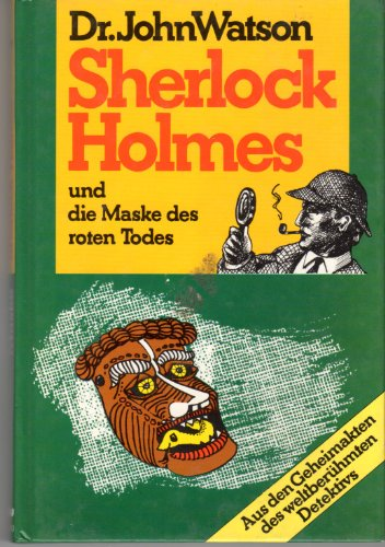 Dr. John Watson Sherlock Holmes und die Maske des roten Todes, Kibu Hardcover (Sherlock Holmes) (Watsons Maske)