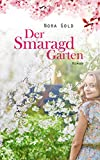 Der Smaragdgarten: Roman g�nstiger