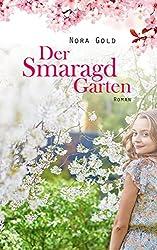 Der Smaragdgarten: Roman