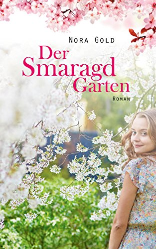 Der Smaragdgarten: Roman von [Gold, Nora]