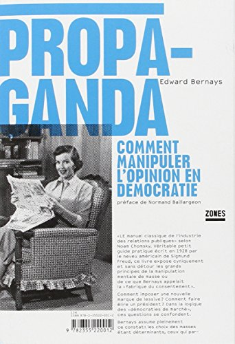 Propaganda : Comment manipuler l'opinion en démocratie par Edward Bernays