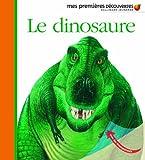 Mes Premieres Decouvertes: Le Dinosaure