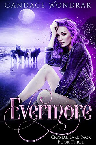 Evermore (Crystal Lake Pack Book 3) (English Edition) eBook ...