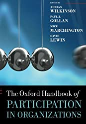 The Oxford Handbook of Participation in Organizations (Oxford Handbooks) (Oxford Handbooks in Business and Management)