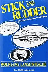 Stick and Rudder: An Explanation of the Art of Flying by Wolfgang Langewiesche (1990-09-01)